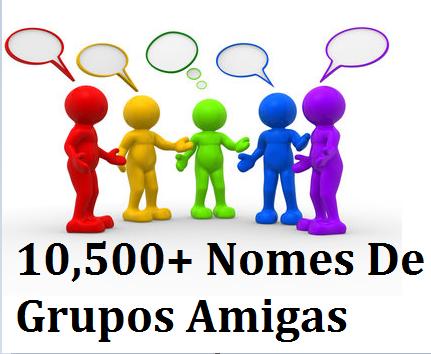 Nomes Criativos Para Grupos de Amigos ~ Topo 500 Idéias